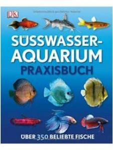 Süßwasseraquarium Praxisbuch